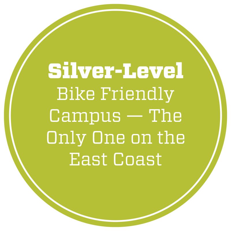 Silver-Level Bike Friendly Campus — the only one on the East Coast.